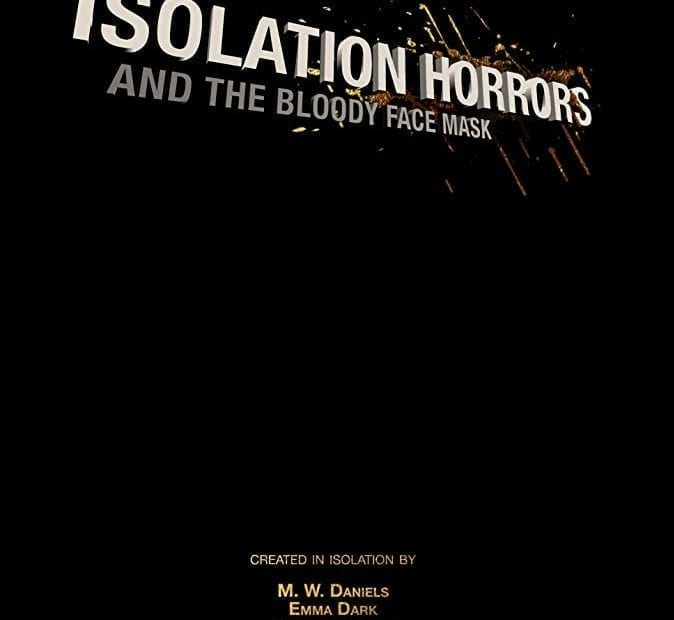 The Isolation Horrors 2020 A Horror Anthology Movie