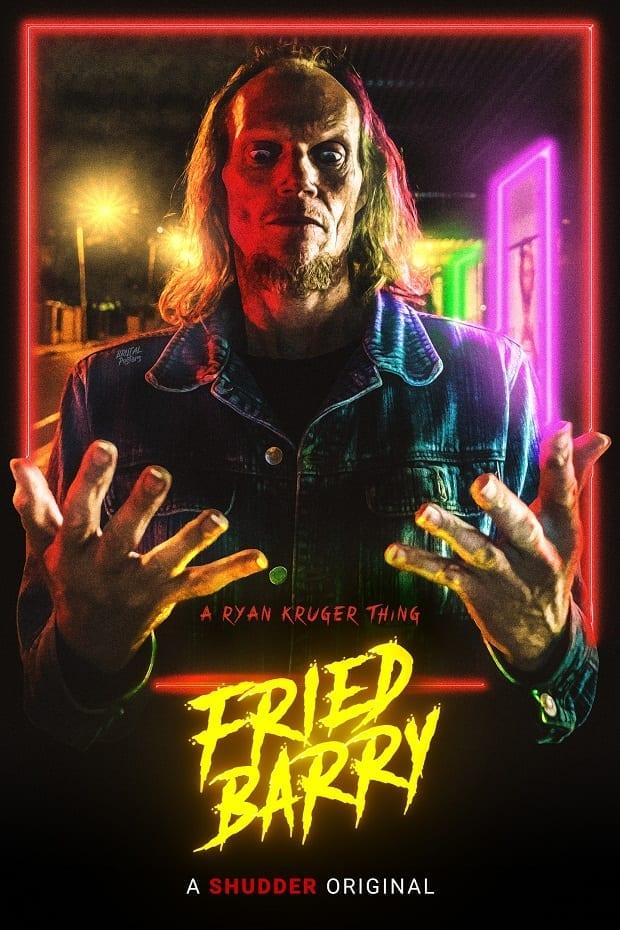 Fried Barry Poster 2020 by Ryan Kruger, Rock Salt Releasing & Shudder