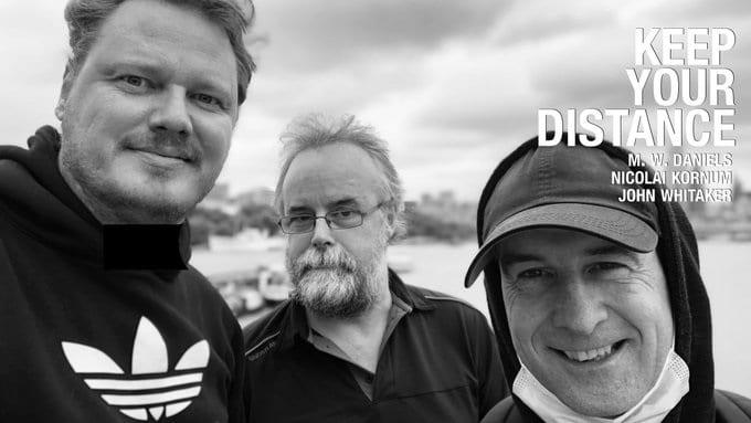 Nicolai, MW Daniels & John Whitaker in Keep Your Distance. A Public Service Announcement